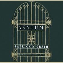 Asylum - Patrick McGrath, Ian McKellen, Inc. Blackstone Audio
