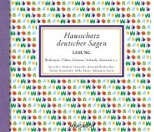 Hausschatz deutscher Sagen - Konrad Beikircher, Stefan Kaminski, Jacob Grimm, Andrea Sawatzki, Johannes Steck, Gustav Schwab, Ludwig Bechstein, Felix Dahn
