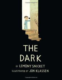 By Lemony Snicket The Dark (Bccb Blue Ribbon Picture Book Awards (Awards)) (First Edition) - Lemony Snicket