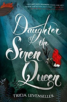 Daughter of the Siren Queen - Tricia Levenseller