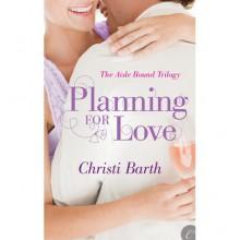 Planning for Love (Aisle Bound, #1) - Christi Barth