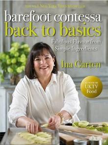 The Barefoot Contessa: Back to Basics - Ina Garten