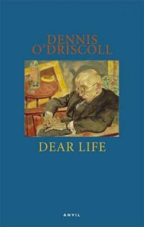 Dear Life - Dennis O'Driscoll