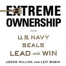 Extreme Ownership: How U.S. Navy SEALs Lead and Win - Jocko Willink, Leif Babin, Jocko Willink, Leif Babin, Macmillan Audio