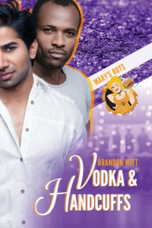 Vodka & Handcuffs (Mary's Boys Book 2) - Brandon Witt