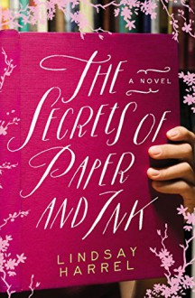 The Secrets of Paper and Ink - Lindsay Harrel