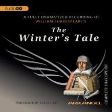 The Winter's Tale: Arkangel Shakespeare - Ciaran Hinda,William Shakespeare,Sinead Cusack,Paul Jesson,Eileen Atkins,John Gielgud