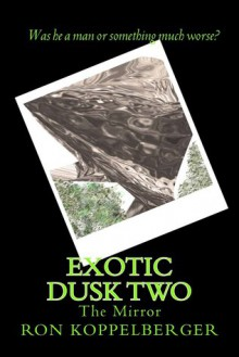 Exotic Dusk Book Two - Ron W. Koppelberger Jr.