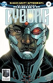 Cyborg (2016-) #18 - Cliff Richards, Will Conrad, Guy Major, Eric Canete, Ivan Nunes, John Semper Jr.