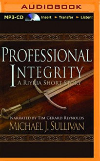 Professional Integrity - Michael J. Sullivan, Tim Gerard Reynolds