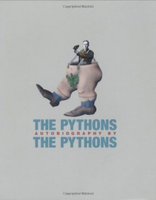 The Pythons' Autobiography - Graham Chapman, John Cleese, Terry Gilliam, Eric Idle, Terry Jones, Michael Palin