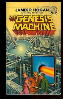 The Genesis Machine - James P. Hogan