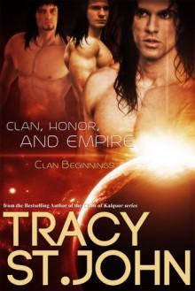 Clan, Honor, and Empire - Tracy St. John