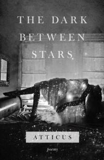 The Dark Between Stars - Atticus