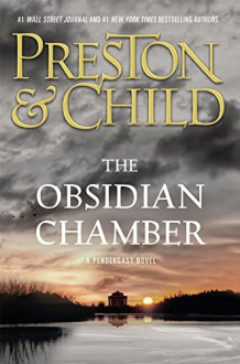 The Obsidian Chamber (Agent Pendergast series) - Douglas Preston,Lincoln Child