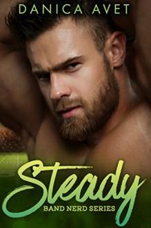 Steady (Band Nerd Book 1) - Danica Avet, Anya Richards
