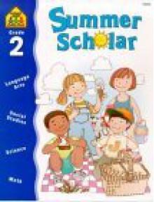 Summer Scholar Grade 2 - School Zone Publishing Company