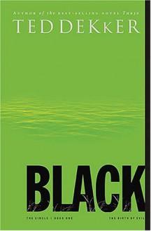 Black: The Birth of Evil - Ted Dekker