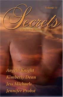 Secrets: Volume 11 - Angela Knight, Jess Michaels, Kimberly Dean, Jennifer Probst