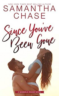 Since You've Been Gone (Magnolia Sound #8) - Samantha Chase