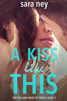 A Kiss Like This - Sara Hassinger Ney