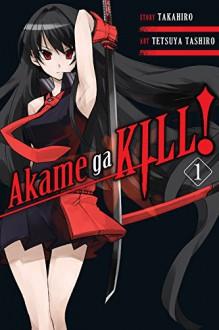 Akame ga KILL!, Vol. 1 - Takahiro Arai