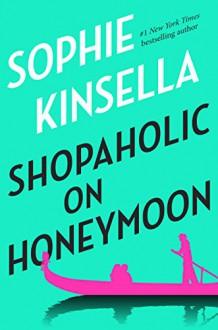 Shopaholic on Honeymoon (Short Story) - Sophie Kinsella