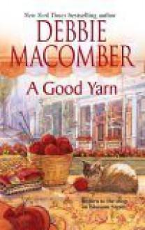 A Good Yarn - Debbie Macomber