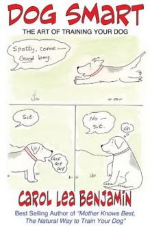Dog Smart - Carol Lea Benjamin