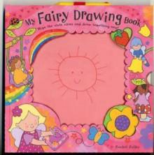 My Fairy Drawing Book - Rachel Fuller
