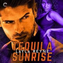 Tequila Sunrise - Layla Reyne,Tristan James Mabry