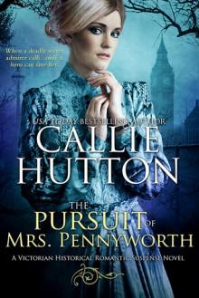 The Pursuit of Mrs. Pennyworth - Callie Hutton