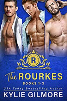 The Rourkes Boxed Set (Books 1-3) - Kylie Gilmore