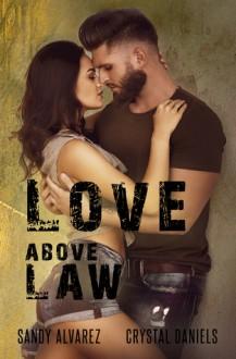 Love Above Law - Sandy Alvarez,Crystal Daniels