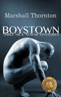 Boystown: Three Nick Nowak Mysteries - Marshall Thornton