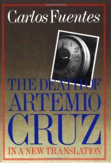 The Death of Artemio Cruz - Carlos Fuentes, Alfred Mac Adam