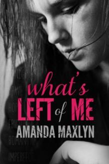 What's Left of Me - Amanda Maxlyn