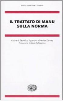 Il trattato di Manu sulla norma - Anonymous, Aldo Schiavone, Federico Squarcini, Daniele Cuneo