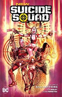 New Suicide Squad Vol. 4: Kill Anything - Tim Seeley,Juan Ferreyra