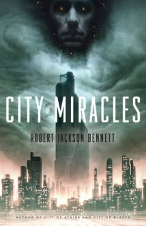 City of Miracles (The Divine Cities) - Robert Jackson Bennett