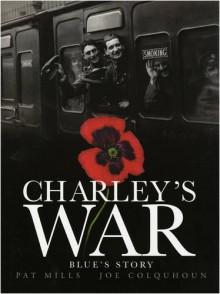 Charley's War: Blue's Story: Vol. 4 - Pat Mills