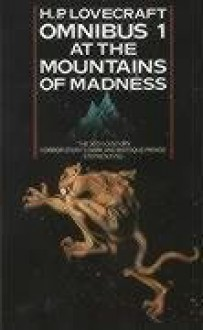 H.P. Lovecraft Omnibus 1: At the Mountains of Madness - H.P. Lovecraft, August Derleth