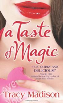 A Taste of Magic - Tracy Madison