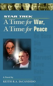 A Time for War, A Time for Peace - Keith R.A. DeCandido