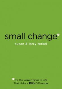 Small Change - Larry Terkel,Susan Terkel