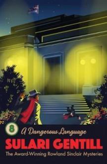 A Dangerous Language - Sulari Gentill