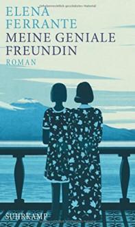 Meine geniale Freundin: Band 1 der Neapolitanischen Saga (Kindheit und Jugend) - Elena Ferrante,Karin Krieger