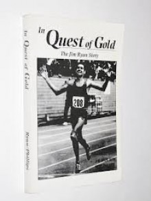 In Quest of Gold: The Jim Ryun Story, SIGNED By Jim Ryun - Jim Ryun, Mike Phillips