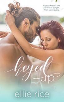 Keyed Up - Ellie Rice