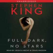 Full Dark, No Stars - Stephen King, Craig Wasson, Jessica Hecht